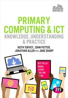 Primary Computing and ICT  Knowledge  Understanding and Practice PDF