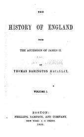 The history of England from the accession of James II: Volume 1