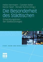 Die Besonderheit des Städtischen: Entwicklungslinien der Stadt(soziologie)