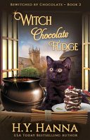 Witch Chocolate Fudge: Bewitched By Chocolate Mysteries - Book 2