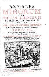 Annales Minorum: seu Trium Ordinum a S. Francisco institutorum, Volume 14