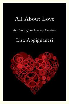 All About Love  Anatomy of an Unruly Emotion PDF