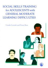Social Skills Training for Adolescents with General Moderate Learning Difficulties