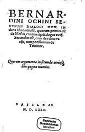 Dialogi XXX: In duos libros diuisi, quorum primus est de Messia, continetq[ue] dialogos XVIII. Secundus est, cum de rebus varijs, tum potissimum de Trinitate, Volume 1