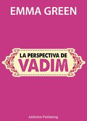 La perspectiva de Vadim
