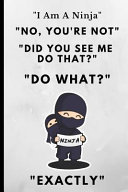 I Am a Ninja  No You re Not  Did You See Me Do That  Do What  Exactly PDF