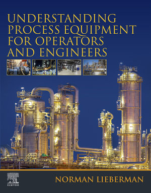 Understanding Process Equipment for Operators and Engineers