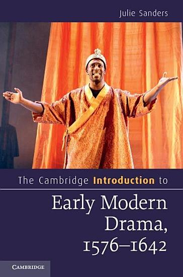 The Cambridge Introduction to Early Modern Drama  1576 1642 PDF