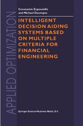 Intelligent Decision Aiding Systems Based on Multiple Criteria for Financial Engineering