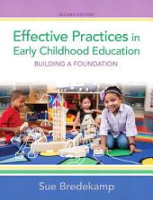 Effective Practices in Early Childhood Education: Building a Foundation, Edition 2
