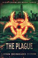 The Plague (Nightcrawler Book 3)