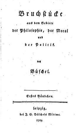 Buchst  cke aus dem Gebiete der Philosophie  der Moral und der Politik PDF