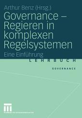 Governance - Regieren in komplexen Regelsystemen: Eine Einführung