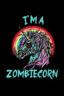 I m a Zombiecorn