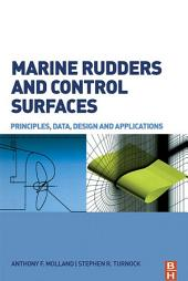 Marine Rudders and Control Surfaces: Principles, Data, Design and Applications