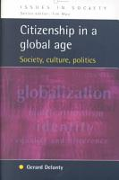 Citizenship In A Global Age PDF