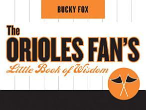 The Orioles Fan s Little Book of Wisdom PDF