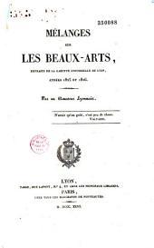 Mélanges sur les beaux-arts, extraits de la Gazette universelle de Lyon, années 1825 et 1826, par un amateur lyonnais, relatifs à M. Lemot et à la restauration du Grand-Théâtre de Lyon