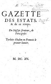 Gazette des États, et de ce temps. Du Seigr gio servitour, de Piera grosa: Tarduite [sic] d'Italien en François le premier Janvier