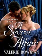 A Secret Affair: A Secret Brides Story