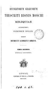 Bucolicorum graecorum Theocriti, Bionis, Moschi reliquiae: accedentibus incertorum idylliis, Volume 2