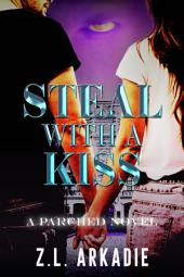 Steal With a Kiss ( A Parched Novel)