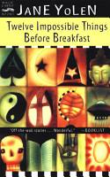 Twelve Impossible Things Before Breakfast PDF