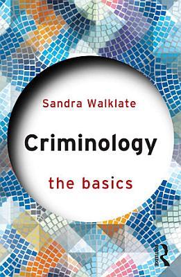 Criminology The Basics
