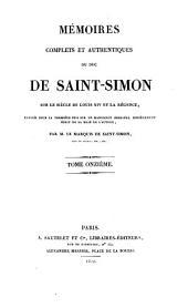 Mémoires complets et authentiques du duc de Saint-Simon sur le siècle de Louis XIV et la régence: Volume11