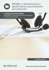Administración y gestión de las comunicaciones de la dirección. ADGG0308