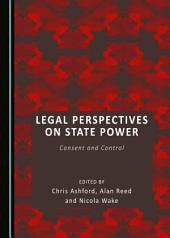 Legal Perspectives on State Power: Consent and Control