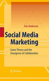 Social Media Marketing: Game Theory and the Emergence of Collaboration