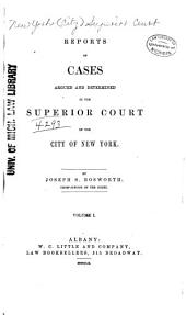 Reports of Cases Argued and Determined in the Superior Court of the City of New York: Volume 14