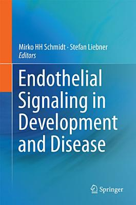 Endothelial Signaling in Development and Disease