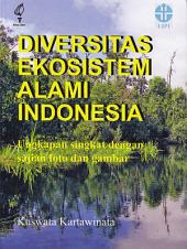 Diversitas Ekosistem Alami Indonesia: Ungkapan Singkat dengan Sajian Foto dan Gambar
