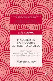 Margherita Sarrocchi's Letters to Galileo: Astronomy, Astrology, and Poetics in Seventeenth-Century Italy