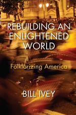 Rebuilding an Enlightened World