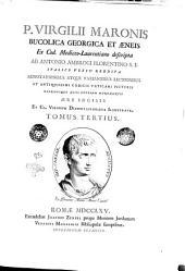 P. Virgilii Maronis Bucolica Georgica et ÿneis ex cod. mediceo-laurentiano descripta ab Antonio Ambrogi florentino S.J. italico versu reddita ... Tomus primus [-tertius]: Volume 3