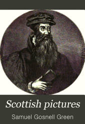 Scottish Pictures: Drawn with Pen and Pencil