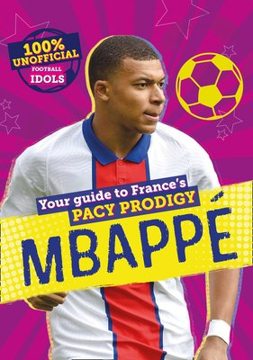 100% Unofficial Football Idols: Mbappe