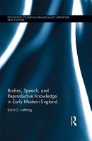 Bodies  Speech  and Reproductive Knowledge in Early Modern England PDF