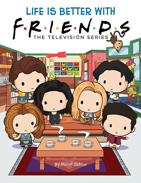 Download Life is Better with Friends  The Official Friends Picture book eBook  Book