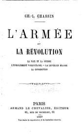 L'armée et la révolution: la paix et la guerre: L'enrolement volontaire. La levée en masse. La conscription