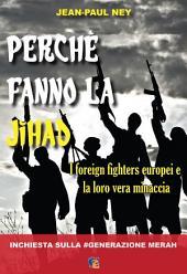 Perchè fanno la Jihad: I foreign fighters europei e la loro vera minaccia