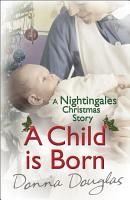 A Child is Born  A Nightingales Christmas Story PDF
