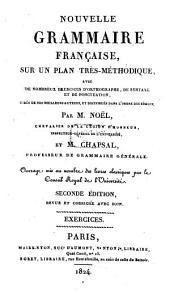 Nouvelle grammaire française: sur un plan très-méthodique avec de nombreux exercises d'orthographe, de syntaxe et de ponctuation .... Exercises, Volume2