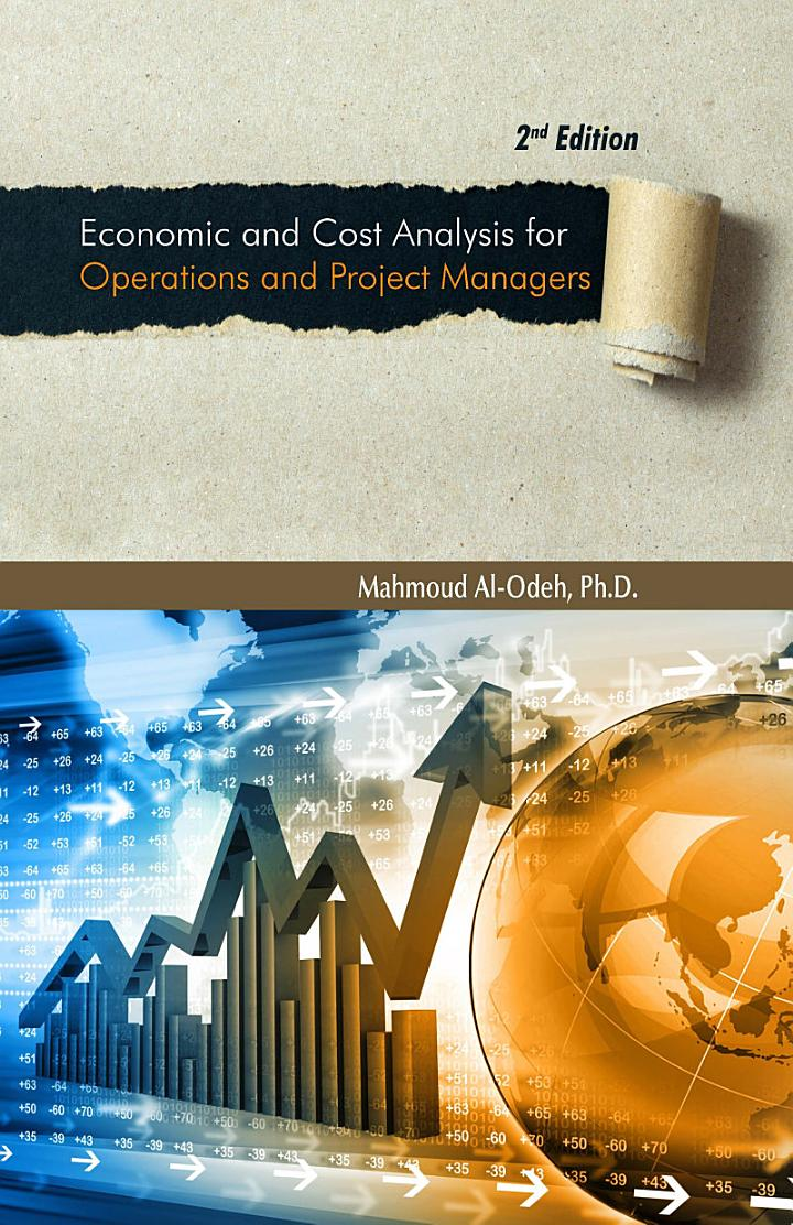 Economic and Cost Analysis For Operations and Project Managers - 2nd Edition