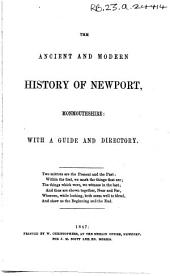 The Ancient and Modern History of Newport, Monmouthshire: With a Guide and Directory