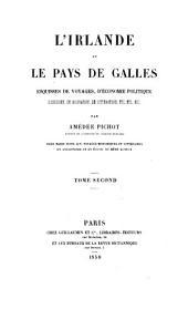 L'Irlande et le pays de Galles esquisses de voyages, d'économie politique, d'histoire: Volume2