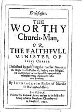Ecclesiastes. The worthy church-man ... described ... in a synod-sermon: Volume 1